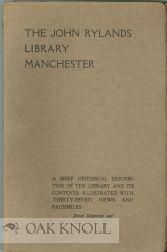 JOHN RYLANDS LIBRARY, MANCHESTER: A BRIEF HISTORICAL DESCRIPTION OF THE LIBRARY AND ITS CONTENTS, ...