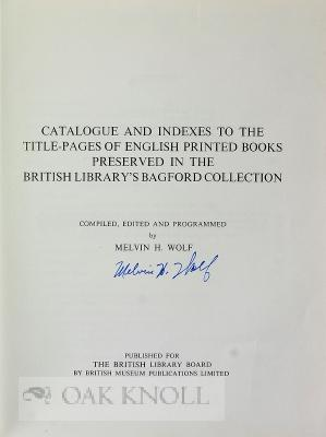 CATALOGUE AND INDEXES TO THE TITLE-PAGES OF ENGLISH PRINTED BOOKS PRESERVED IN THE BRITISH LIBRARY&...