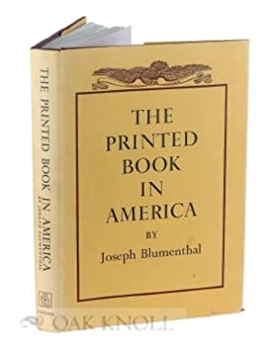 PRINTED BOOK IN AMERICA.|THE: Blumenthal, Joseph