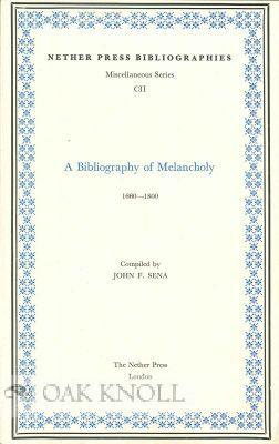 BIBLIOGRAPHY OF MELANCHOLY.|A: Sena, John F. (compiler)