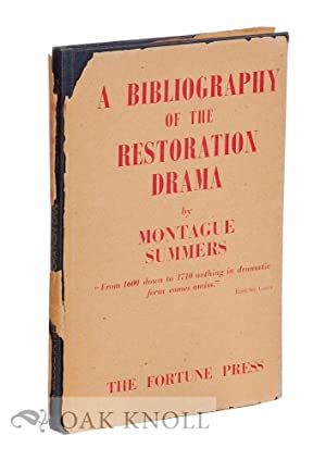 BIBLIOGRAPHY OF THE RESTORATION DRAMA.|A: Summers, Montague