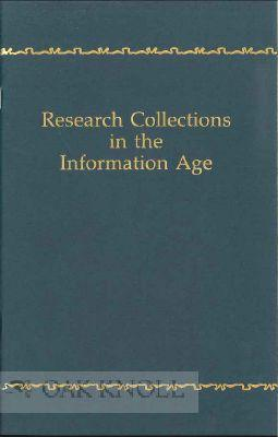 RESEARCH COLLECTIONS IN THE INFORMATION AGE, THE: Ostrow, Stephen E.