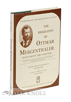 BIOGRAPHY OF OTTMAR MERGENTHALER, INVENTOR OF THE LINOTYPE. A NEW EDITION, WITH ADDED HISTORICAL ...