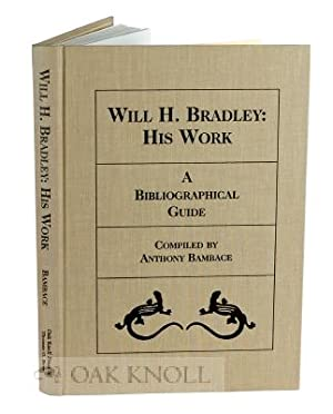 WILL H. BRADLEY: HIS WORK, A BIBLIOGRAPHICAL GUIDE: Bambace, Tony