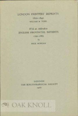 LONDON PRINTERS' IMPRINTS 1800-1840: Todd, William B.