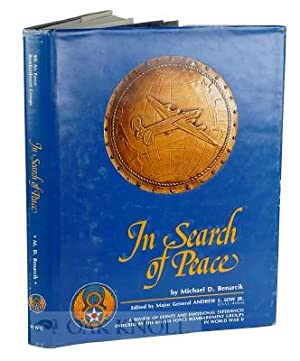 IN SEARCH OF PEACE: A REVIEW OF EVENTS AND EMOTIONAL EXPERIENCES ENDURED BY THE 8TH AIR FORCE ...