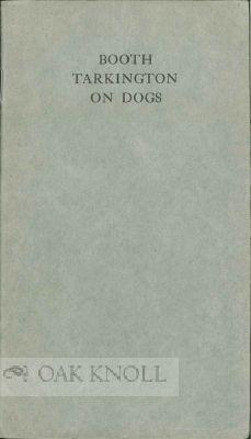 BOOTH TARKINGTON ON DOGS