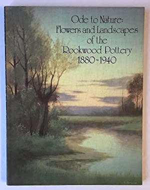 Ode to nature: Flowers and landscapes of the Rookwood Pottery, 1880-1940, April 15-June 30, 1980
