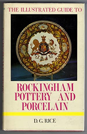 The Illustrated Guide to Rockingham Pottery and: Rice, Dennis G.