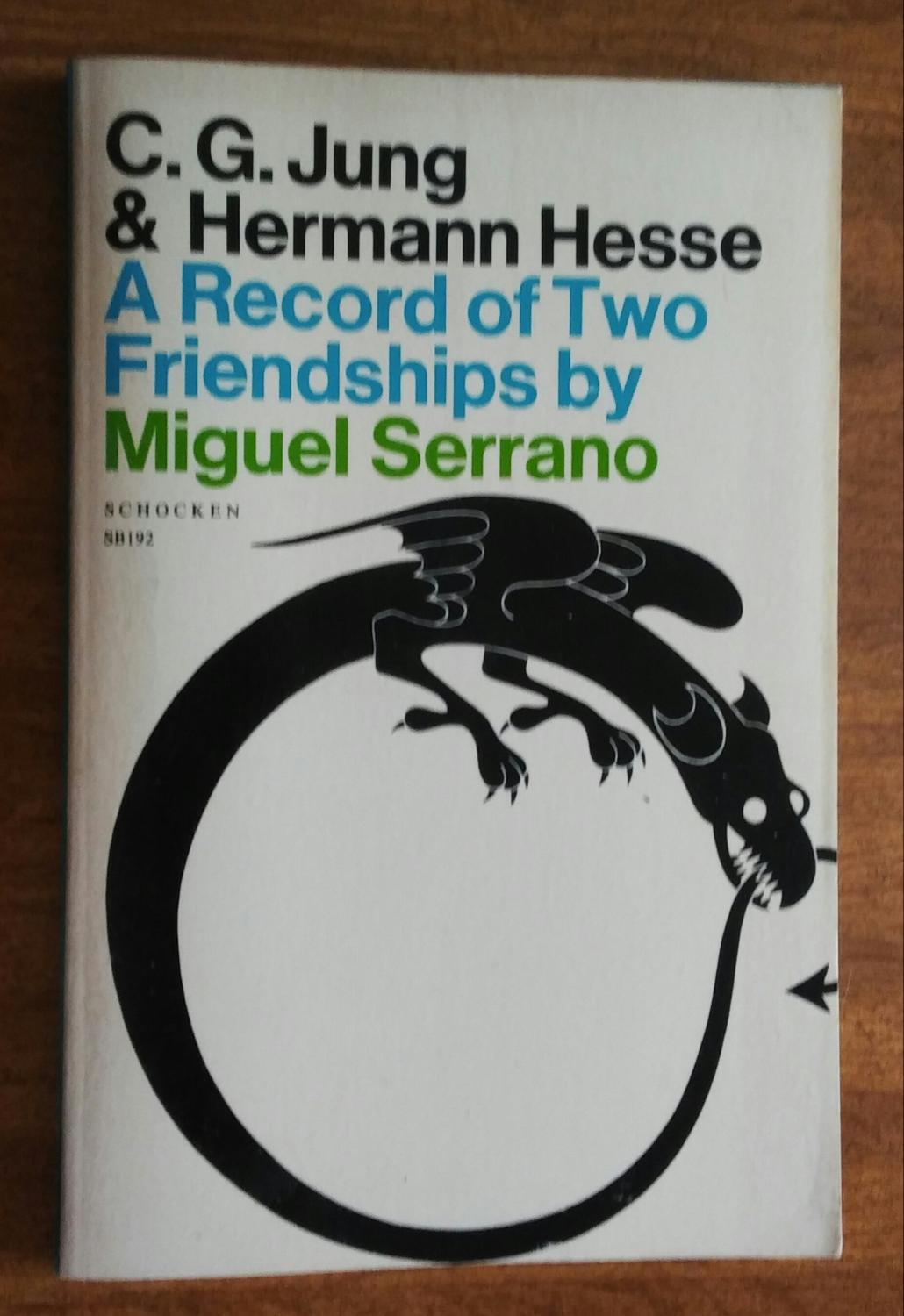 C.G. Jung and Hermann Hesse: A Record of Two Friendships, Serrano, Miguel