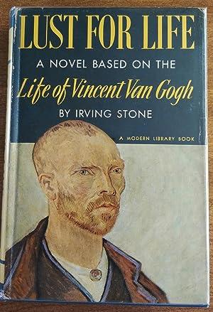 Lust for Life: A Novel Based on: Stone, Irving (