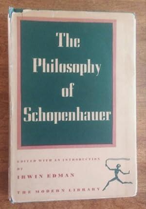 The Philosophy of Schopenhauer ( Modern Library: Schopenhauer ( Edited