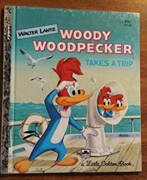 Woody Woodpecker Takes A Trip ( Little: McGovern, Ann