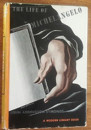 The Life of Michelangelo Buonarroti ( Modern: Symonds, John Addington