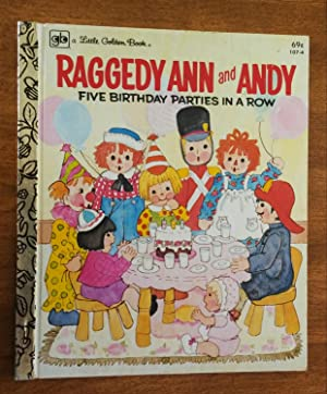 Raggedy Ann and Andy Five Birthday Parties: Daly, Eileen