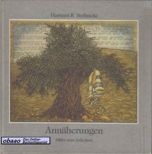 Annäherungen. Bilder zum Judentum: Hartmut R. Berlinicke