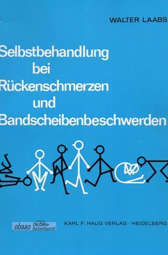 Selbstbehandlung bei Rückenschmerzen und Bandscheibenbeschwerden: Walter Laabs