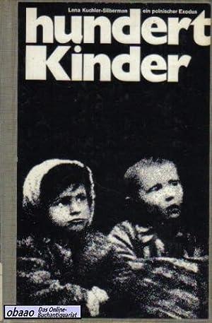Hundert Kinder. Ein polnischer Exodus: Lena Kuchler-Silberman