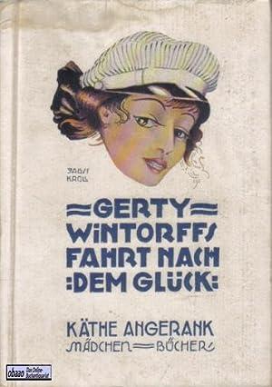 Gerty Wintorffs Fahrt nach dem Glück: Käthe Angerank