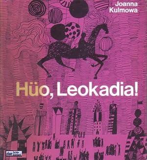 Hüo, Leokadia !: Joanna Kulmowa