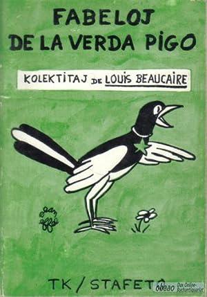 Fabeloj de la verda pigo: Louis Beaucaire (Hrsg.)