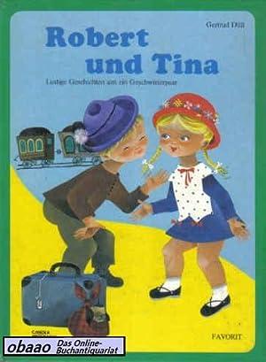 Robert und Tina. Lustige Geschichten um ein: Gertrud Düll