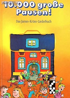 10000 grosse Pausen. Das James-Krüss-Liederbuch: James Krüss / Manfred Bauer