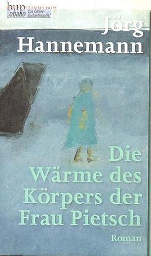 Die Wärme des Körpers der Frau Pietsch von Hanneman...BuchZustand sehr gut