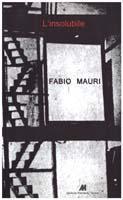 L'insolubile: MAURI Fabio