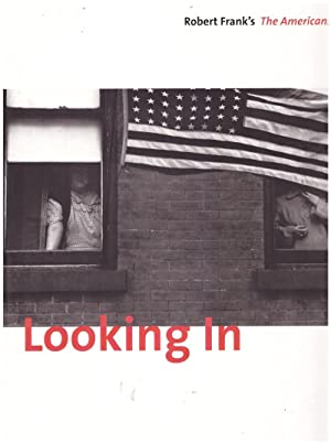 Looking In. Robert Frank's The Americans