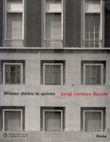 Milano dietro le quinte. Luigi Lorenzo Secchi: BASILICO Gabriele