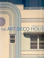 The Art Deco House.Avant-Garde houses of the 1920s and 1930s