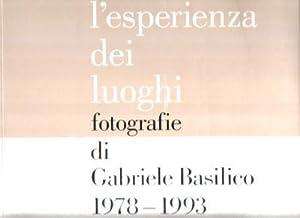 L'esperienza dei luoghi, fotografie di G. Baslico: BASILICO Gabriele