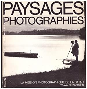 Paysages photographies. La Mission Photographique de la DATAR