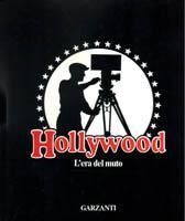 Hollywood. L'era del muto