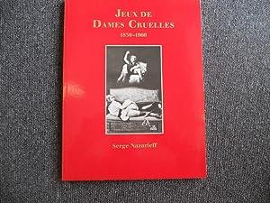 JEUX DE DAMES CRUELLES 1850 – 1960: NAZARIEFF Serge