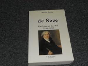 DE SEZE. Defenseur du roi 1748 –: SEVIN André