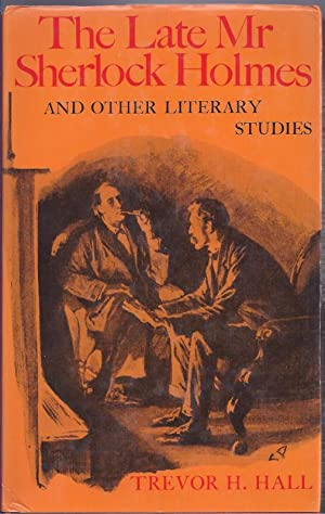 The Late Mr. Sherlock Holmes and Other Literary Studies