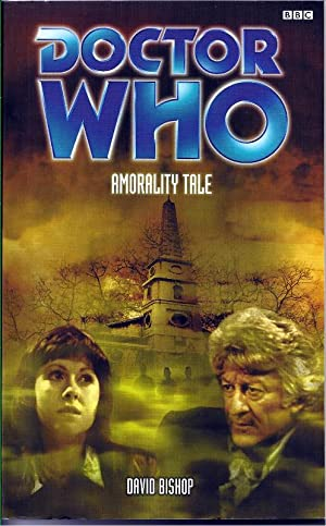 Doctor Who: Amorality Tale: Bishop, David
