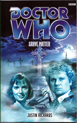 Doctor Who: Grave Matter: Richards, Justin