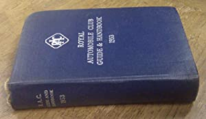 Royal Automobile Club Guide and Handbook 1953: Royal Automoblie Club