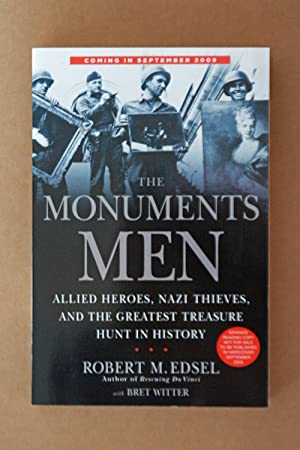 The Monuments Men, SIGNED ADVANCED READERS COPY: Edsel, Robert M.