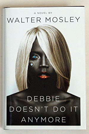 Debbie Doesn't Do It Anymore: A Novel, SIGNED BY AUTHOR: Mosley, Walter