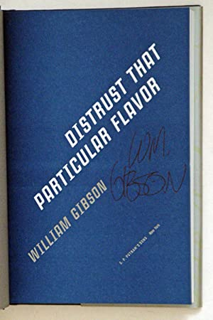 Distrust That Particular Flavor, SIGNED BY AUTHOR: Gibson, William