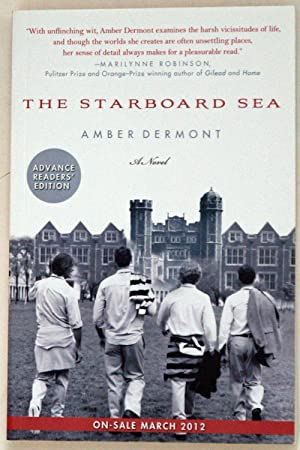 The Starboard Sea: A Novel, SIGNED BY AUTHOR: Dermont, Amber