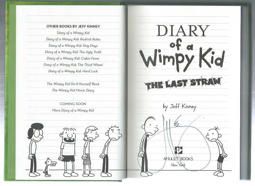 Diary Of A Wimpy Kid The Last Straw Book 3 By Kinney Jeff As New Hardcover 2009 1st Edition Signed By Author S Odds Ends Books