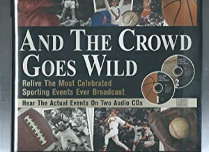 AND THE CROWS GOES WILD: Relive the Most Celebrated Sporting Events Ever Broadcast with 2 audio CD's