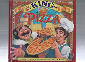 The King of Pizza: A Magical Story About the World's Favorite Food