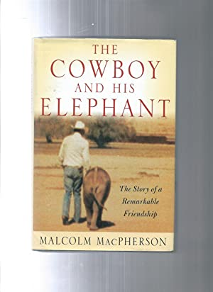 The Cowboy and His Elephant: The Story: Macpherson, Malcolm