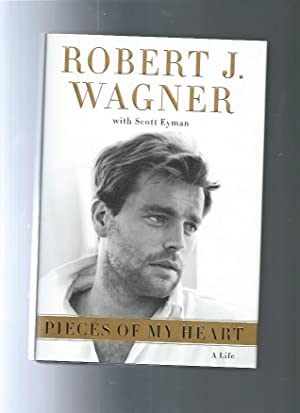 PIECES OF MY HEART a life: Wagner, Robert